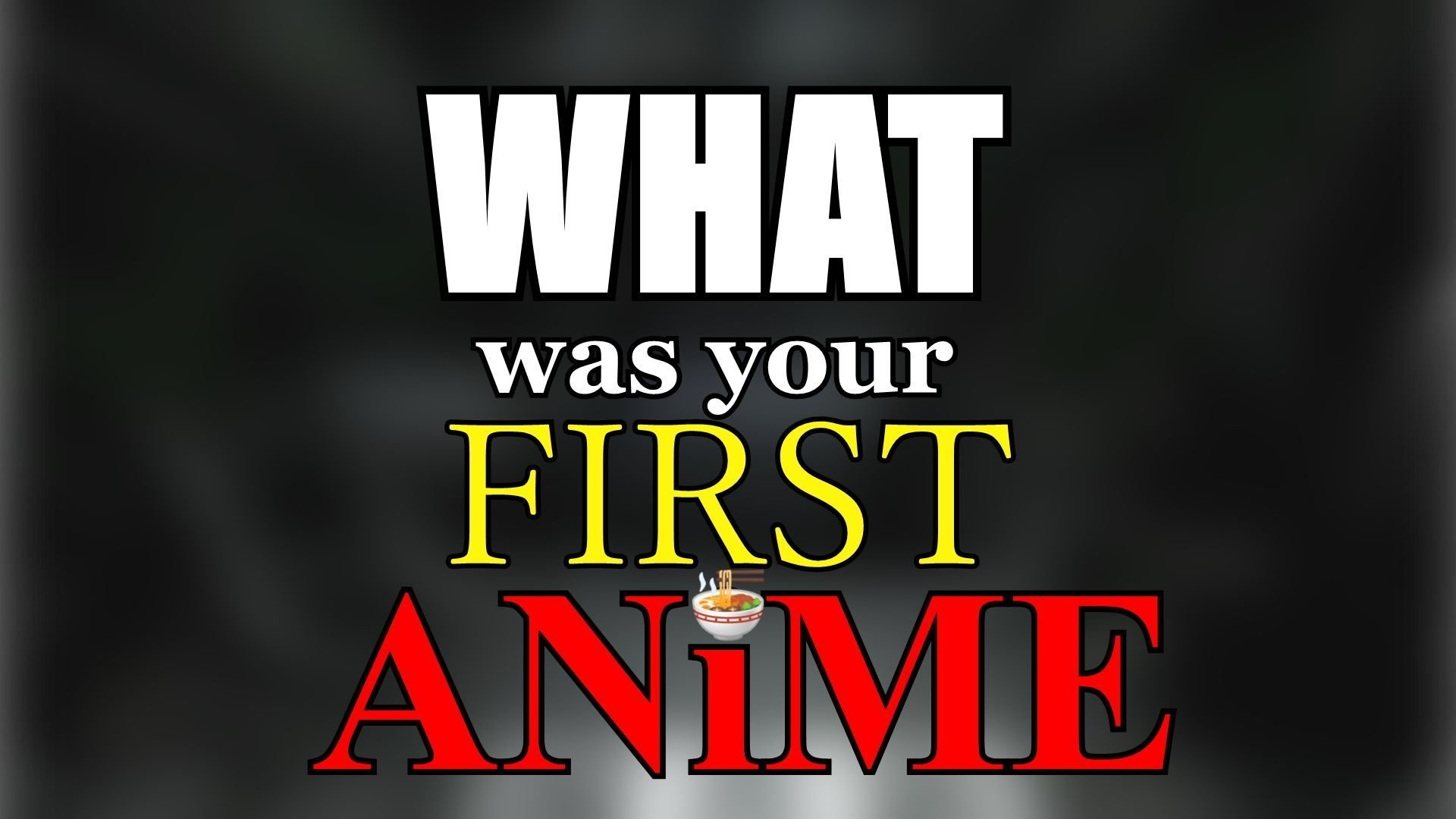 What Was Your First Anime?   2XP Podcast
