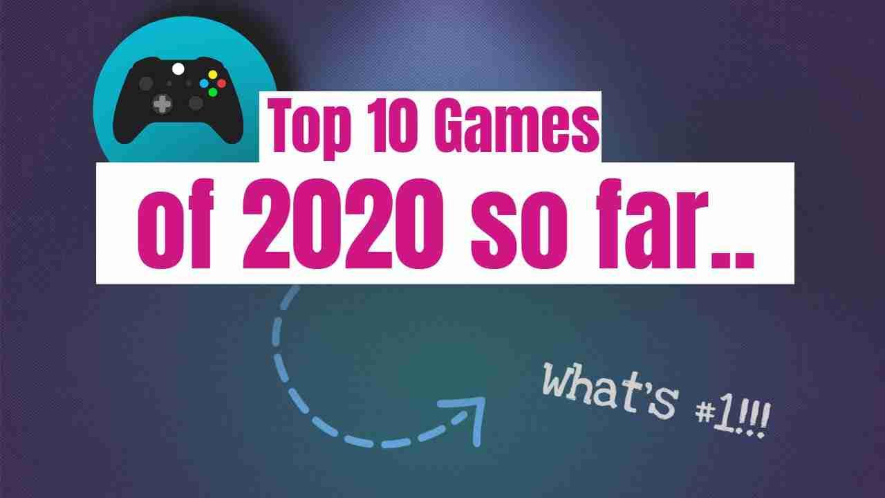 Top 10 Games Released in 2020